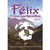 FÉLIX - O LIVRO DAS MARAVILHAS PARTE 2