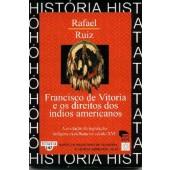 FRANCISCO DE VITORIA E OS DIREITOS DOS ÍNDIOS AMERICANOS